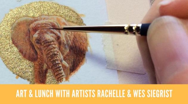 Art & Lunch with Wes and Rachelle Siegrist